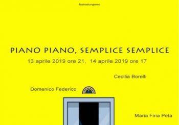 """""""PIANO PIANO, SEMPLICE SEMPLICE"""""""